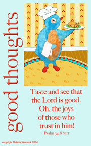 Taste and see that the Lord is good.